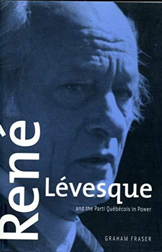 9780773523234: René Lévesque and the Parti Québécois in Power