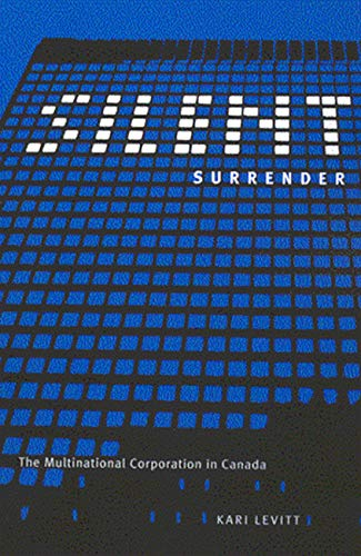 9780773523258: Silent Surrender: The Multinational Corporation in Canada (Carleton Library Series)