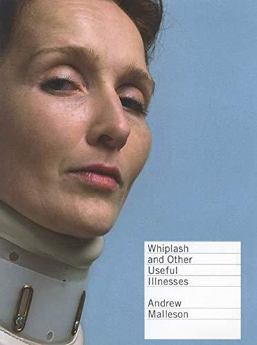 9780773523333: Whiplash and Other Useful Illnesses