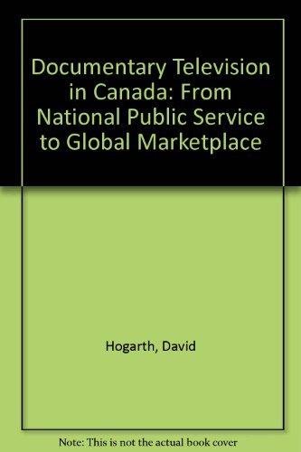 9780773523395: Documentary Television in Canada: From National Public Service to Global Marketplace