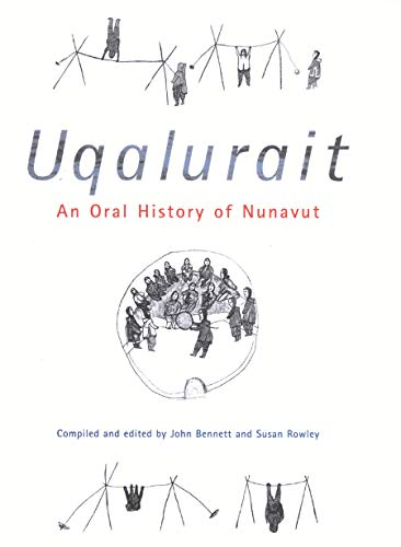 9780773523418: Uqalurait: An Oral History of Nunavut