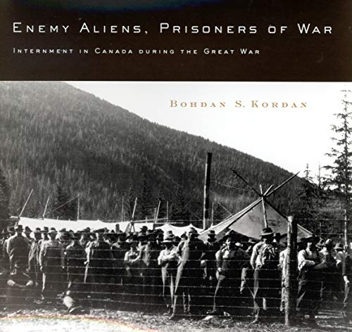 9780773523500: Enemy Aliens, Prisoners of War: Internment in Canada during the Great War (McGill-Queen's Studies in Ethnic History; Series One)