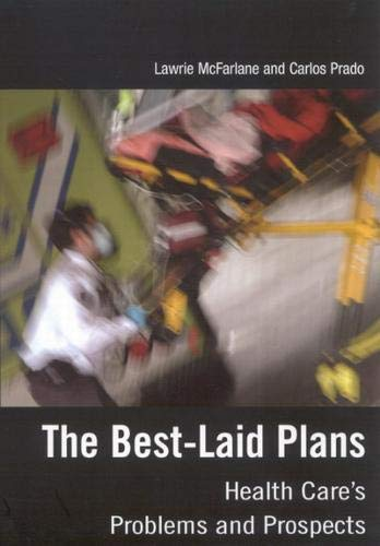 The Best-Laid Plans : Health Care's Problems and Prospects