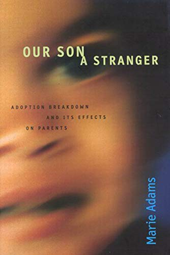 9780773524002: Our Son a Stranger: Adoption Breakdown and Its Effects on Parents