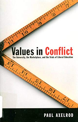 9780773524071: Values in Conflict: The University, the Marketplace, and the Trials of Liberal Education
