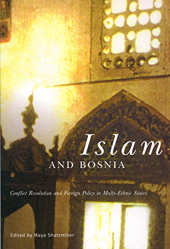 9780773524132: Islam and Bosnia: Conflict Resolution and Foreign Policy in Multi-Ethnic States
