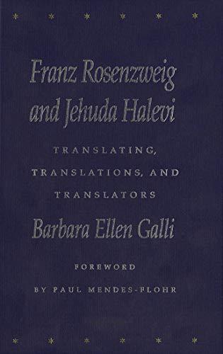 9780773524156: Franz Rosenzweig and Jehuda Halevi: Translating, Translations, and Translators