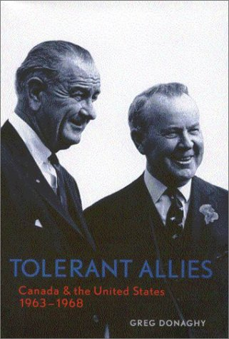 9780773524316: Tolerant Allies: Canada and the United States 1963-1968