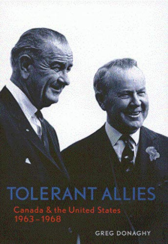 9780773524330: Tolerant Allies: Canada and the United States, 1963-1968