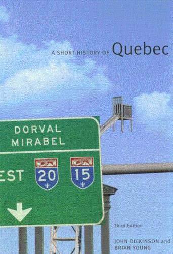 A Short History of Quebec: John Alexander Dickinson,