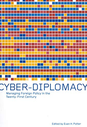 9780773524514: Cyber-Diplomacy: Managing Foreign Policy in the Twenty-First Century
