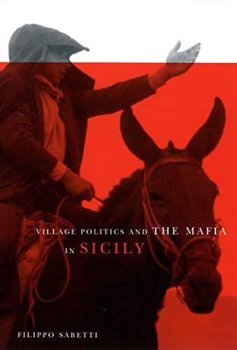 Village Politics and the Mafia in Sicily.: Sabetti, Filippo