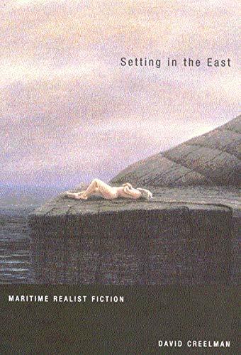 Setting in the East - Maritime Realist Fiction: Creelman, David