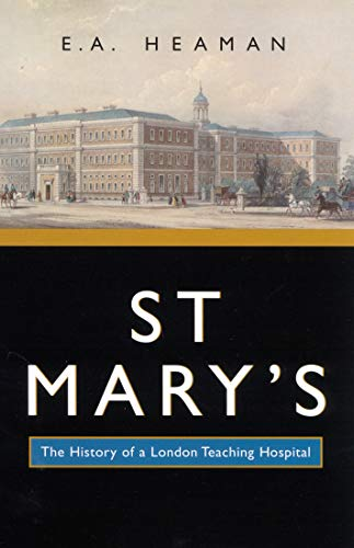 9780773525139: St Mary's: The History of a London Teaching Hospital (McGill-Queen's/Associated Medical Services Studies in the History of Medicine, H)
