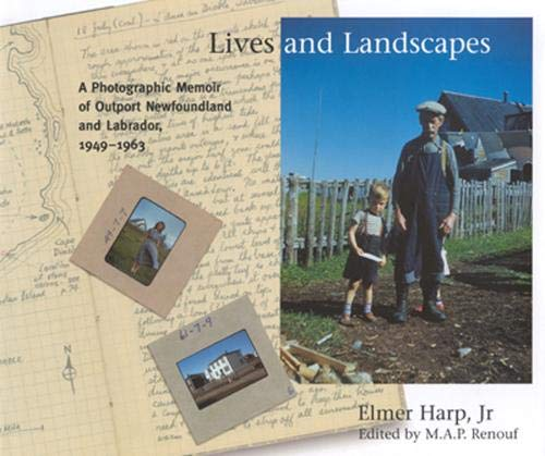 9780773525177: Lives and Landscapes: A Photographic Memoir of Outport Newfoundland and Labrador, 1949-1963