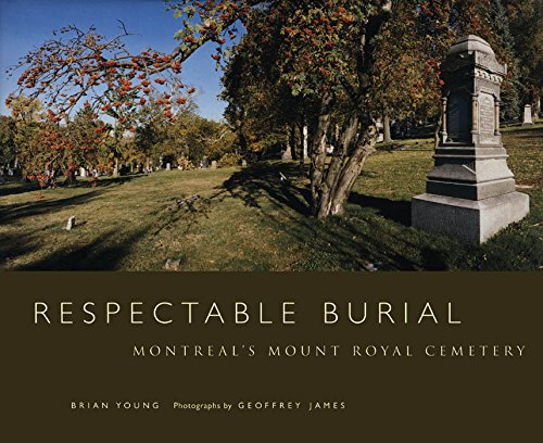 Respectable Burial - Montreal's Mount Royal Cemetery: Young, Brian J.
