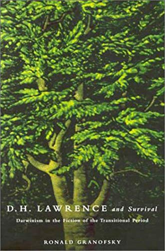D.H. Lawrence and Survival: Darwinism in the Fiction of the Transitional Period: Granofsky, Ronald