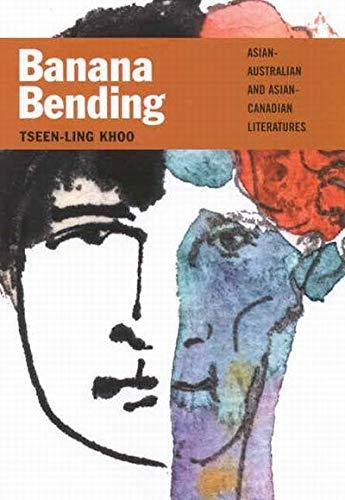 9780773525511: Banana Bending: Asian-Australian and Asian-Canadian Literatures