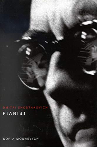 9780773525818: Dmitri Shostakovich, Pianist