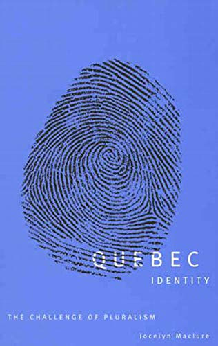 Quebec Identity: The Challenge of Pluralism: Maclure, Jocelyn