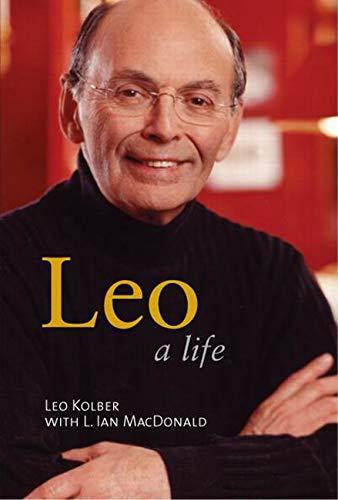 Leo : A Life: Kolber, Leo ; MacDonald, L. Ian