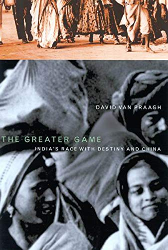 Greater Game: India's Race with Destiny and: David Van Praagh