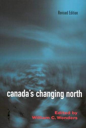CANADA?S CHANGING NORTH.