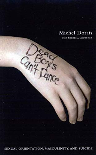 9780773526532: Dead Boys Can't Dance: Sexual Orientation, Masculinity, and Suicide