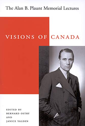 Visions of Canada : The Alan B.: Bernard Ostry; Janice