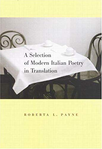 A Selection of Modern Italian Poetry in Translation -: Payne, Roberta L.