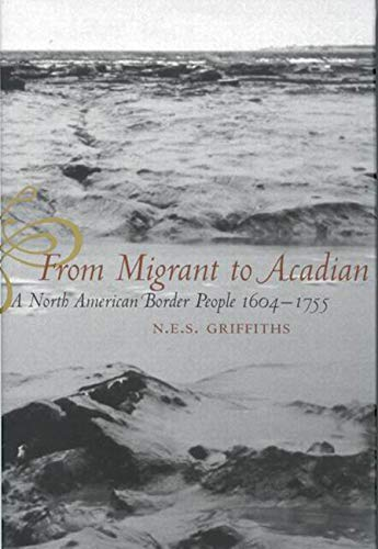 9780773526990: From Migrant to Acadian: A North American Border People, 1604-1755