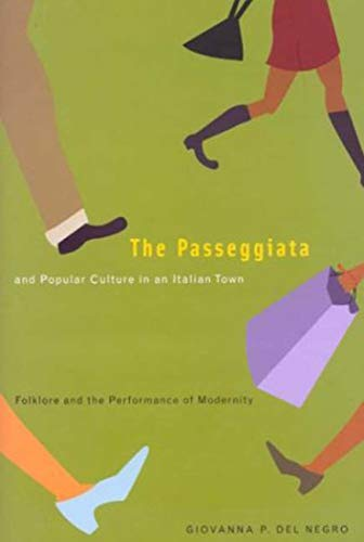 9780773527225: The Passeggiata and Popular Culture in an Italian Town: Folklore and the Performance of Modernity