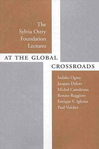 At the Global Crossroads: The Sylvia Ostry Foundation Lectures: Sadako, Ogata, Delors, Jacques