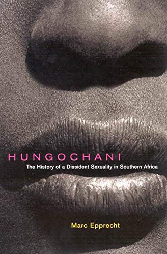 9780773527508: Hungochani: The History of a Dissident Sexuality in Southern Africa