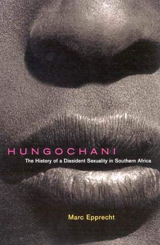 9780773527515: Hungochani: The History of a Dissident Sexuality in Southern Africa