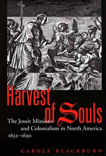 9780773527690: Harvest of Souls: The Jesuit Missions and Colonialism in North America, 1632-1650 (McGill-Queen's Native and Northern Series)