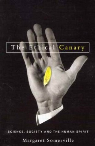 9780773527843: The Ethical Canary: Science, Society, and the Human Spirit