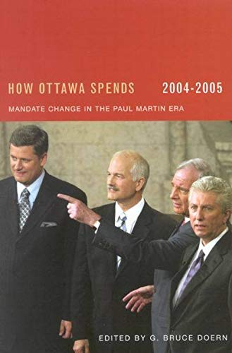 How Ottawa Spends, 2004-2005: Mandate Change and Continuity in the Paul Martin Era