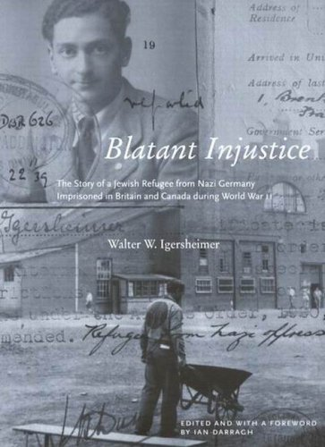 Blatant Injustice: The Story of a Jewish: Igersheimer, Walter