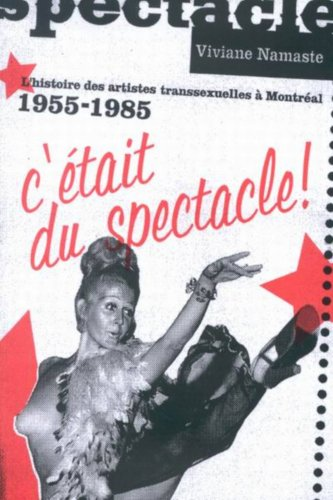 9780773528512: C'était du spectacle!: L'histoire des artistes transsexuelles à Montréal, 1955-1985 (Studies on the History of Quebec/Études d'histoire du Quebec)