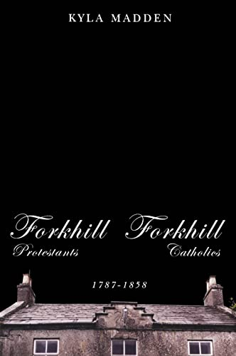 9780773528550: Forkhill Protestants and Forkhill Catholics, 1787-1858 (NONE)