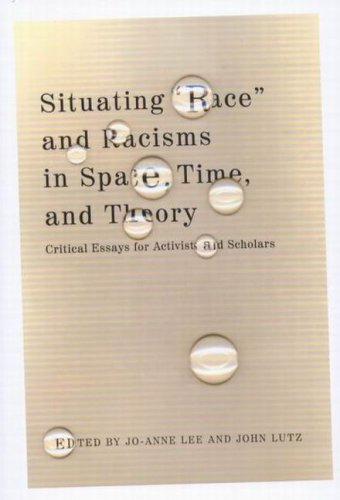 "9780773528871: Situating ""Race"" and Racisms in Space, Time, and Theory: Critical Essays for Activists and Scholars"