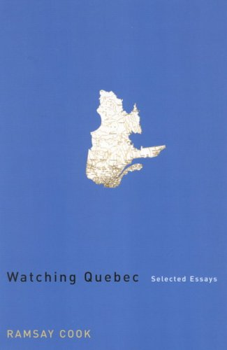 Watching Quebec - Selected Essays: Cook, Ramsay