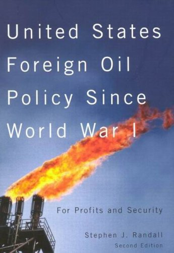 9780773529229: United States Foreign Oil Policy Since World War I: For Profits and Security (Mcgill-Queen's Native and Northern Series)