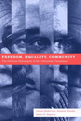 9780773529755: Freedom, Equality, Community: The Political Philosophy of Six Influential Canadians