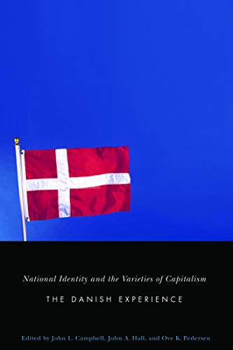 National Identity And the Varieties of Capitalism: The Danish Experience (Studies in Nationalism ...