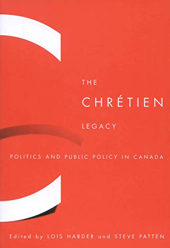The Chrétien Legacy - Politics and Public Policy in Canada: Harder, Lois