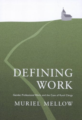 Defining Work: Gender, Professional Work, and the Case of Rural Clergy: Muriel Mellow