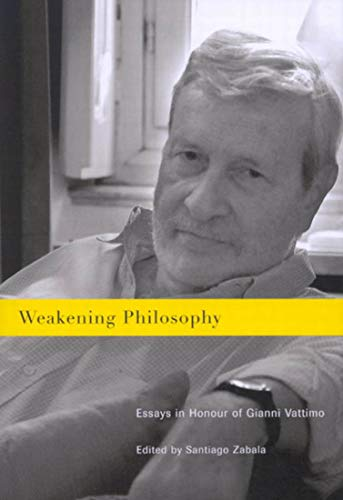 9780773531420: Weakening Philosophy: Essays in Honour of Gianni Vattimo