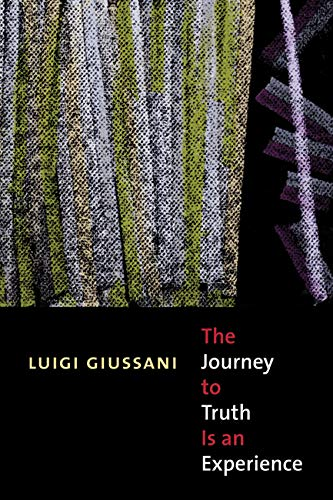 The Journey to Truth Is an Experience: Luigi Giussani